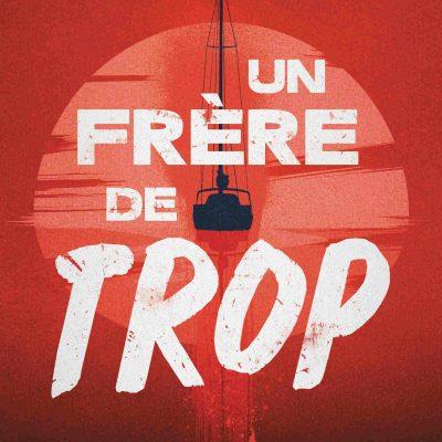 UN FRÈRE DE TROP - édition Michel Lafon