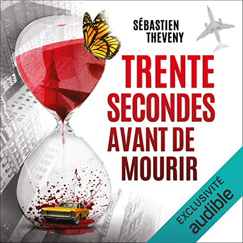 Version Audible Trente secondes avant de mourir