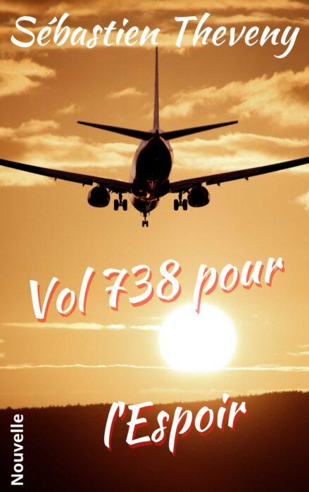 Vol 738 pour l'espoir - Nouvelle de Sébastien Theveny